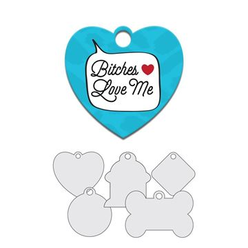 Picture of Bitches Love Me Pet Tag