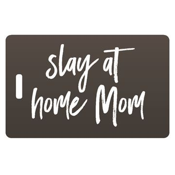 Picture of Slay at Home Mom Luggage Tag