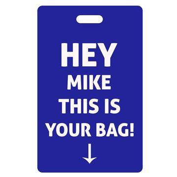 Picture of Hey...  This is your bag Blue Luggage Tag - copy - copy