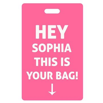 Picture of Hey...  This is your bag Hot Pink Luggage Tag